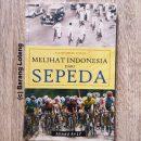 Jelajah Sepeda Kompas Melihat Indonesia Dari Sepeda