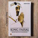 King Faisal: Raja Saudi Pelayan Umat, Penentang Imperialisme