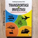 Transportasi dan Investasi Tantangan Dan Perspektif Multidimensi