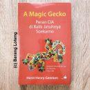 A Magic Gecko Peran CIA di Balik Jatuhnya Soekarno