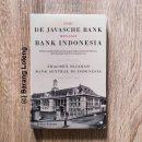 Dari De Javasche Bank Menjadi Bank Indonesia Fragmen Sejarah Bank Central di Indonesia