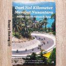 Dari Nol Kilometer Merajut Nusantara Jelajah Sepeda Sabang-Padang