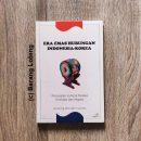 Era Emas Hubungan Indonesia-Korea Pertukaran Kultural Melalui Investasi dan Migrasi Karya Je Seong Jeon dan Yuwanto Penerbit Kompas