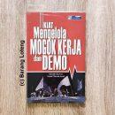 Buku Kiat Mengelola Mogok Kerja dan Demo Penerbit PPM