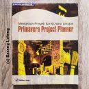 Mengelola Proyek Konstruksi Dengan Primavera Project Planner