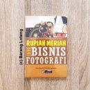 Buku Rupiah Meriah Dari Bisnis Fotografer Penerbit PPM