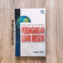 Buku Seluk Beluk Dan Teknik Perdangangan Luar Negeri Penerbit PPm