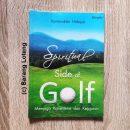 Spiritual Side of Golf Menjaga Konsistensi dan Kejujuran