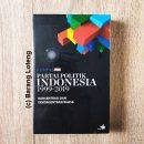 Buku Kompaspedia Partai Politik Indonesia 1999-2019 - Konsentrasi dan Dekonsentrasi Kuasa Penerbit Buku Kompas